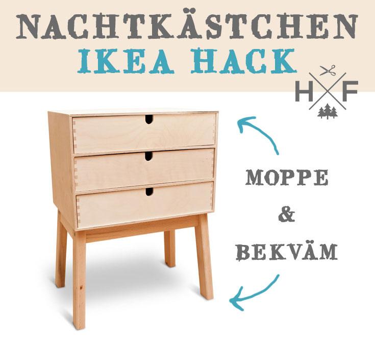 IKEA HACK - ein Nachtkästchen aus MOPPE und BEKVÄM bauen